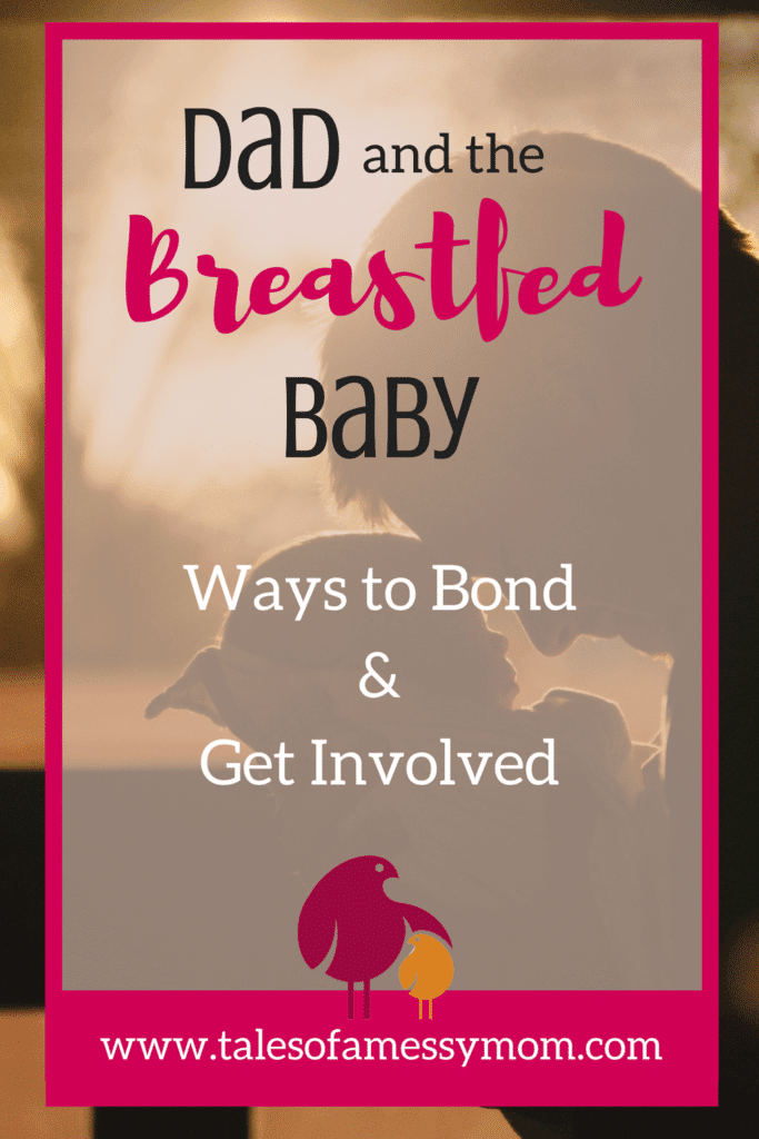Dads can often feel left out, especially if baby is breastfed. Take some helpful hints and tips from a new dad on how he bonded with baby and got involved with the breastfeeding process. http://talesofamessymom.com