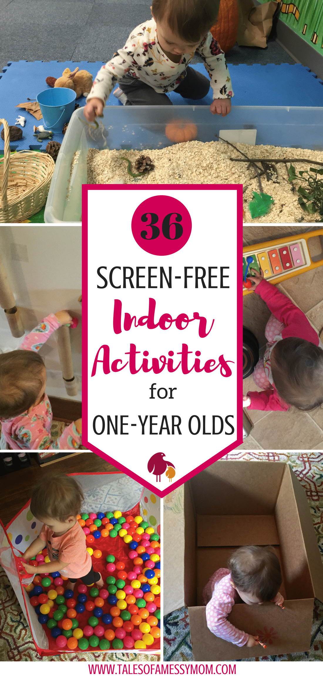 36 screen-free indoor activities to keep your one year old occupied during those rainy and snowy days. Encourage play, support development, and increase language and motor skills with these activities. Plus, indoor activities that will get you out of the house if you're starting to get cabin fever. http://talesofamessymom.com